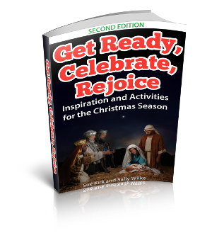 Get Ready, Celebrate, Rejoice: Inspiration and Activities for the Christmas Season
